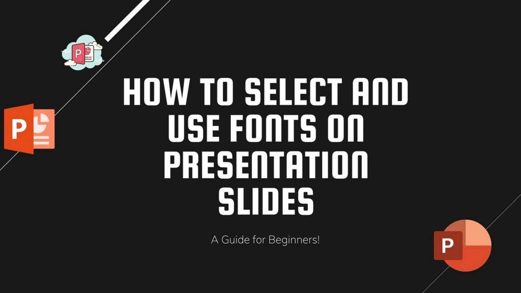 Select and Use Fonts on Presentation Slides