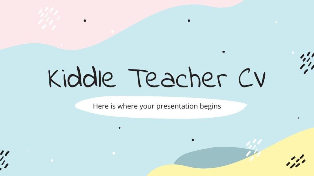 Kiddle Teacher CV